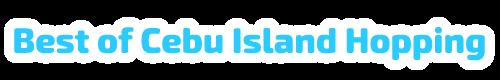セブ島の観光情報サイト|ベスト・オブ・セブ・アイランドホッピング